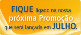 Fique ligado na nossa próxima Promoção que será lançada em Julho.