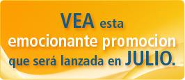 VEA esta emocionante promocion será lanzada en JULIO.